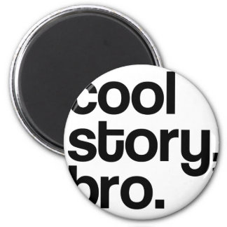 THE ORIGINAL COOL STORY BRO 2 INCH ROUND MAGNET