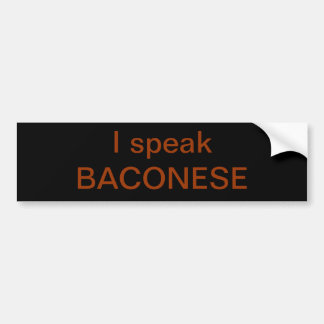 The Original I Speak Baconese Bumper Sticker