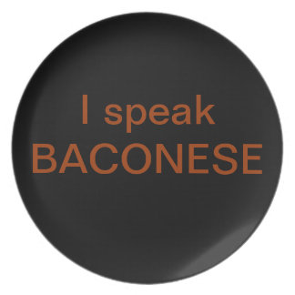 The Original I Speak Baconese Plate