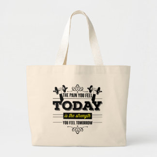 The Pain You Feel Today Is The Strength You Feel Large Tote Bag
