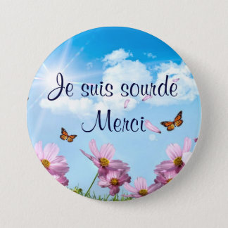 the papillons.png, I am deaf Merci 3 Inch Round Button