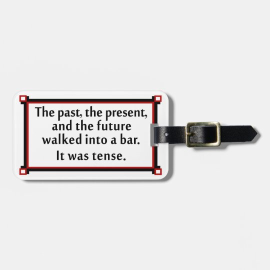 The past, the present, and the future luggage tag