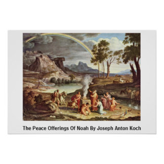 The Peace Offerings Of Noah By Joseph Anton Koch Poster