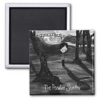 'The Peculiar Shadow' Magnet
