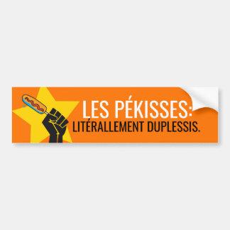 The pékisses litérallement Duplessis Quebec humour Bumper Sticker