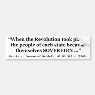 The People Are SOVEREIGN Martin v Waddell Bumper Sticker