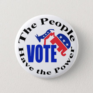 The People Have the Power. Vote 2 Inch Round Button