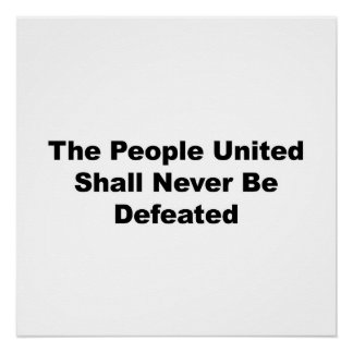 The People United Shall Never Be Defeated Poster