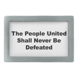 The People United Shall Never Be Defeated Rectangular Belt Buckles