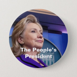 The People's President: Hillary 2016 3 Inch Round Button