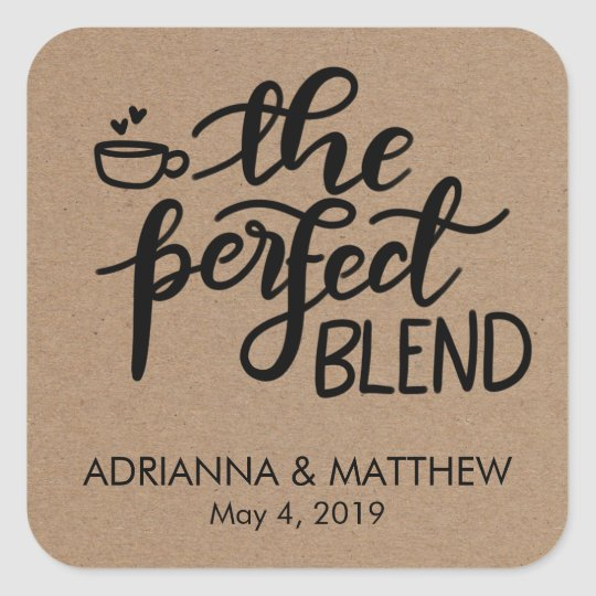 The Perfect Blend Rustic Kraft Paper Wedding Square Sticker
