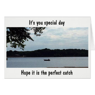 """""""THE PERFECT CATCH"""" FOR THE FISHERMAN'S BIRTHDAY CARD"""
