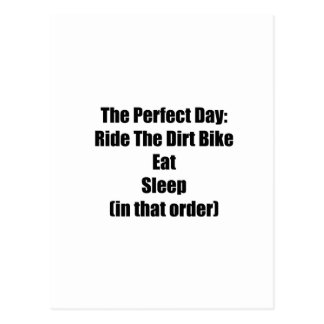 The Perfect Day Ride The Dirt Bike Eat Sleep In Postcard