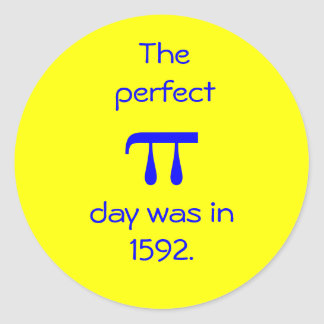 The perfect pi day was in 1592. classic round sticker