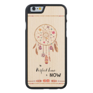 The Perfect Time is Now Dreamcatcher Carved Maple iPhone 6 Case