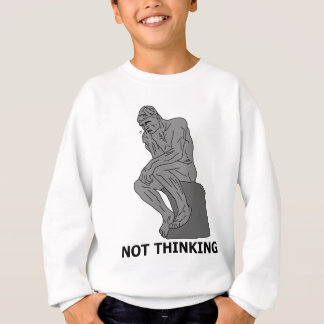 The person who is not thought sweatshirt
