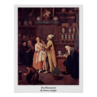 The Pharmacist By Pietro Longhi Poster