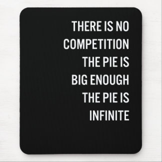The Pie Is Big Enough Quote (Customizable Color) Mouse Pad