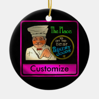 The Place to Get the Best Bakery Goods CUSTOMIZE Round Ceramic Ornament