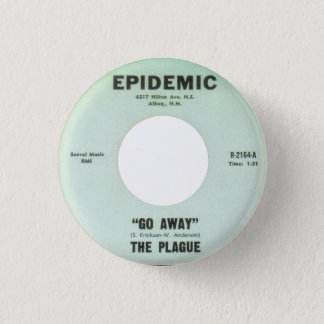 The Plague - Go Away 1 Inch Round Button