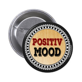 The Positive Mood 2 Inch Round Button