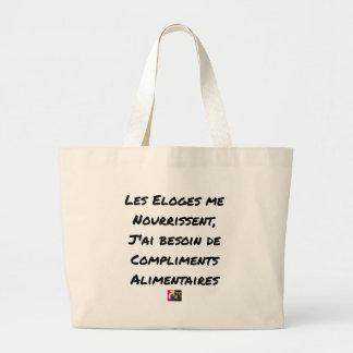 THE PRAISES NOURISH ME, I AI NEED FOR LARGE TOTE BAG