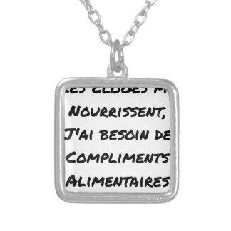 THE PRAISES NOURISH ME, I AI NEED FOR SILVER PLATED NECKLACE