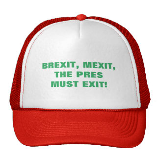 THE PRES MUST EXIT TRUCKER HAT