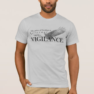 The price of freedom is eternal vigilance. T-Shirt