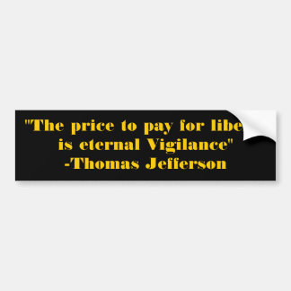"""""""The price to pay for liberty is eternal Vigila... Bumper Sticker"""