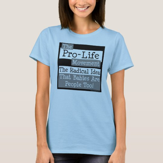 The Pro-Life Movement T-Shirt