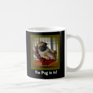 The Pug is in! Coffee Mug