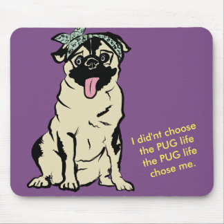 The Pug Life Mouse Pad