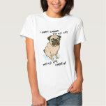 the Pug Life Shirts