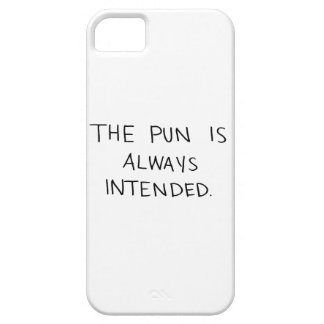 The Pun is Always Intended iPhone 5 Cover