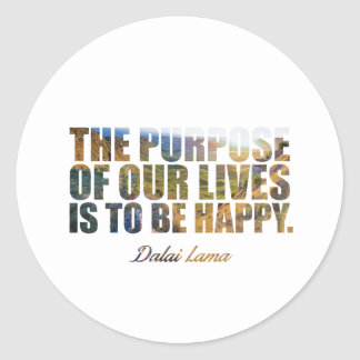 "The purpose of... ""Dalai Lama"" Inspiration Quote Classic Round Sticker"