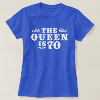 The Queen Is 70 T-Shirt
