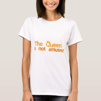 The Queen is not Amused T-Shirt