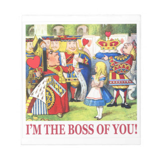 The Queen of Hearts Declares, I Am the Boss of You Notepad