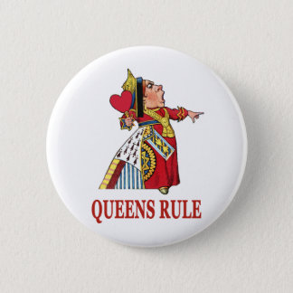 THE QUEEN OF HEARTS DECLARES QUEENS RULE 2 INCH ROUND BUTTON