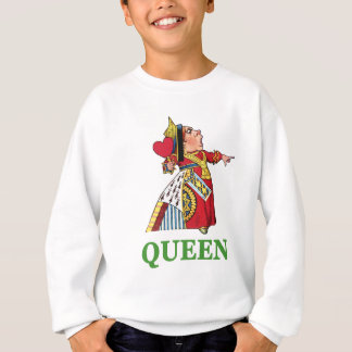 THE QUEEN OF HEARTS IS LARGE AND IN CHARGE SWEATSHIRT