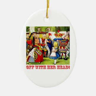 "The Queen of Hearts Shouts ""Off With Her Head!"" Ceramic Oval Ornament"