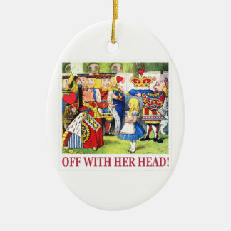 "The Queen of Hearts Shouts ""Off With Her Head! "" Ceramic Oval Ornament"