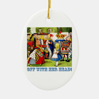 "The Queen of Hearts Shouts, ""Off With Her head!"" Ceramic Oval Ornament"