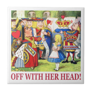 "The Queen of Hearts Shouts ""Off With Her Head! "" Ceramic Tiles"