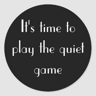 The quiet game classic round sticker