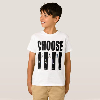 "The Rad Mall ""Choose Rad Mall"" Tshirt (Boys)"