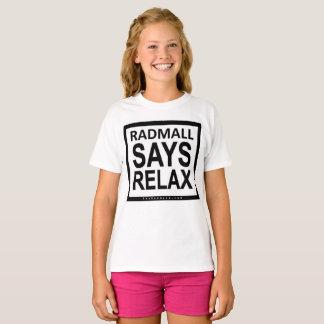 "The Rad Mall ""RADMALL SAYS RELAX"" Tshirt (Girls)"