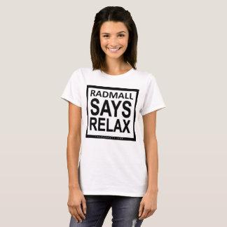 """The Rad Mall """"RADMALL SAYS RELAX"""" Tshirt (Womens)"""