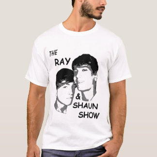 The Ray and Shaun Show T-Shirt